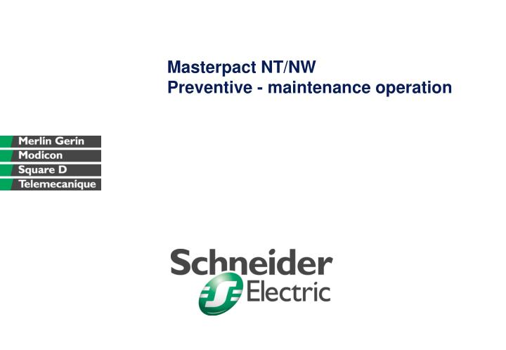 masterpact nt nw preventive maintenance operation n.