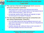 broadband internet access to the end user last mile