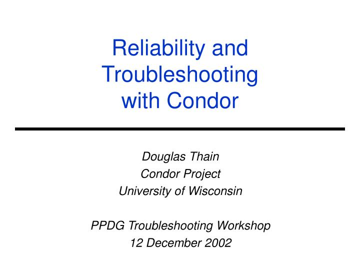 reliability and troubleshooting with condor n.