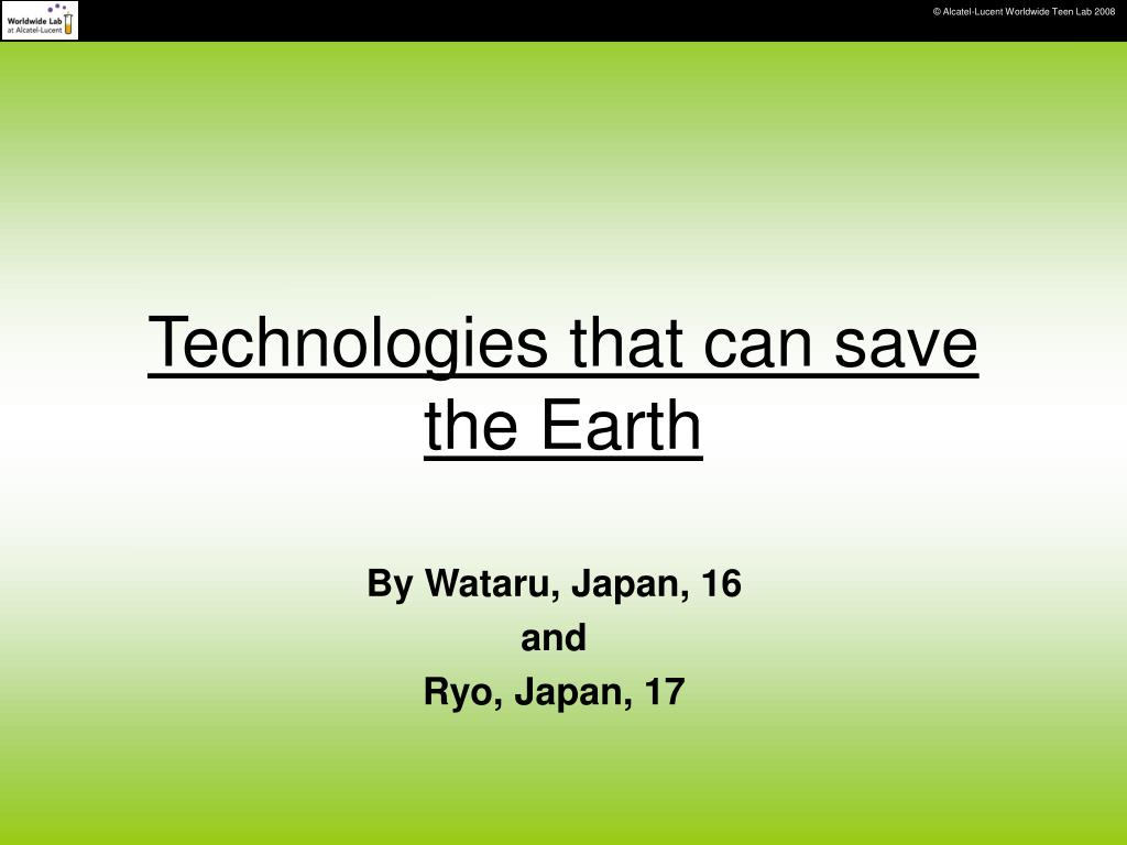 technologies that can save the earth l.