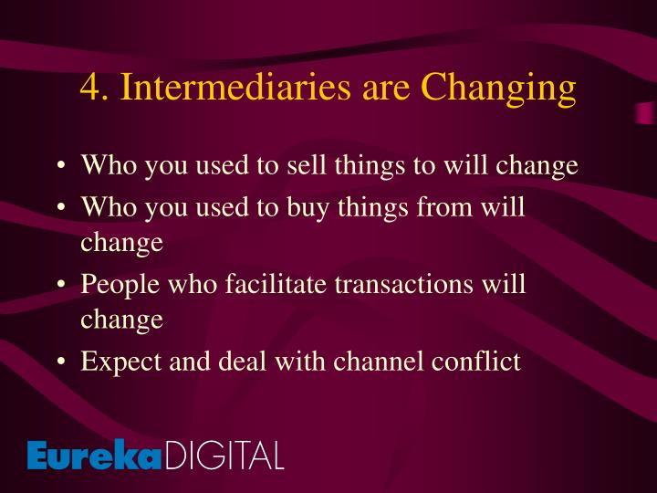 4. Intermediaries are Changing