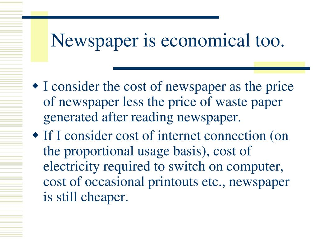 Newspaper is economical too.