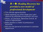 reading recovery has provided a new model of professional development