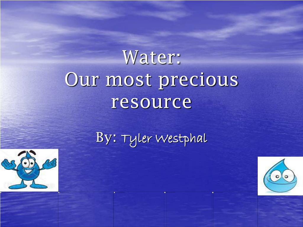 water our most precious resource l.