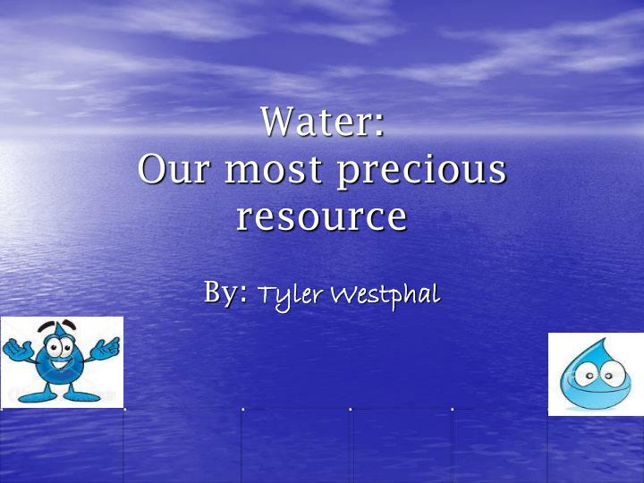 water our most precious resource n.
