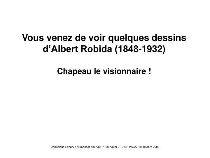 Vous venez de voir quelques dessins d'Albert Robida (1848-1932)
