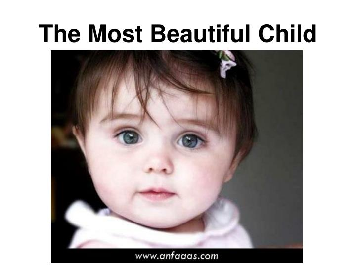 The most beautiful child