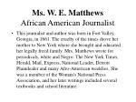 ms w e matthews african american journalist