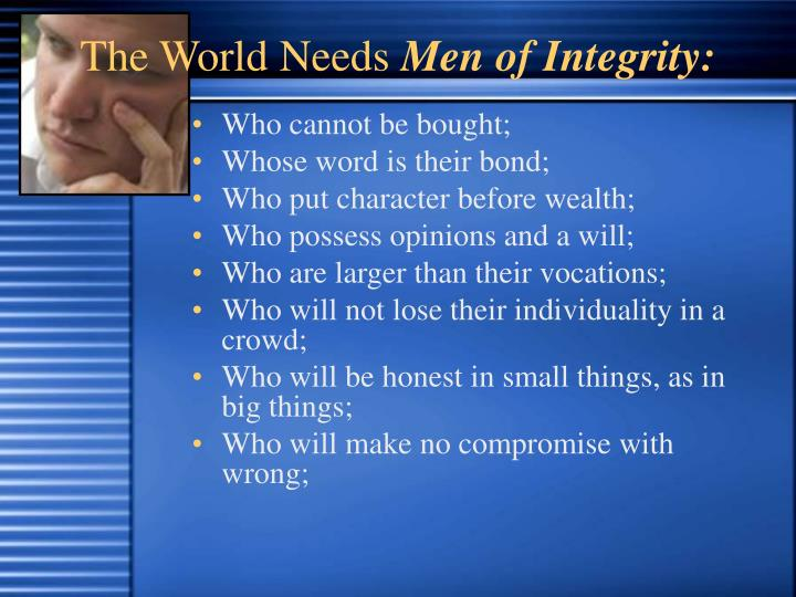 the world needs men of integrity n.