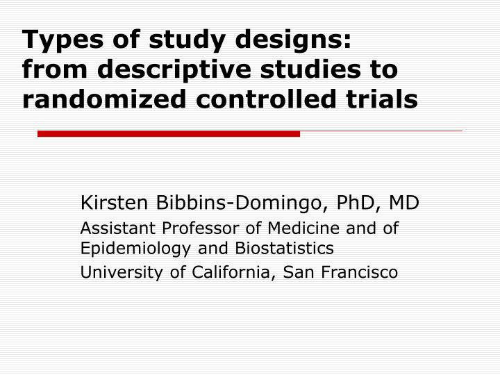 types of study designs from descriptive studies to randomized controlled trials n.