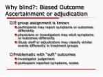why blind biased outcome ascertainment or adjudication