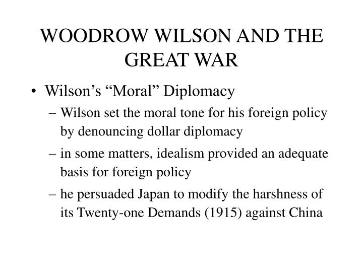 the political experiences of thomas woodrow wilson and his foreign policies Woodrow wilson was an inspiration for a generation of new political thinkers among his greatest our first professional foreign woodrow wilson was a.