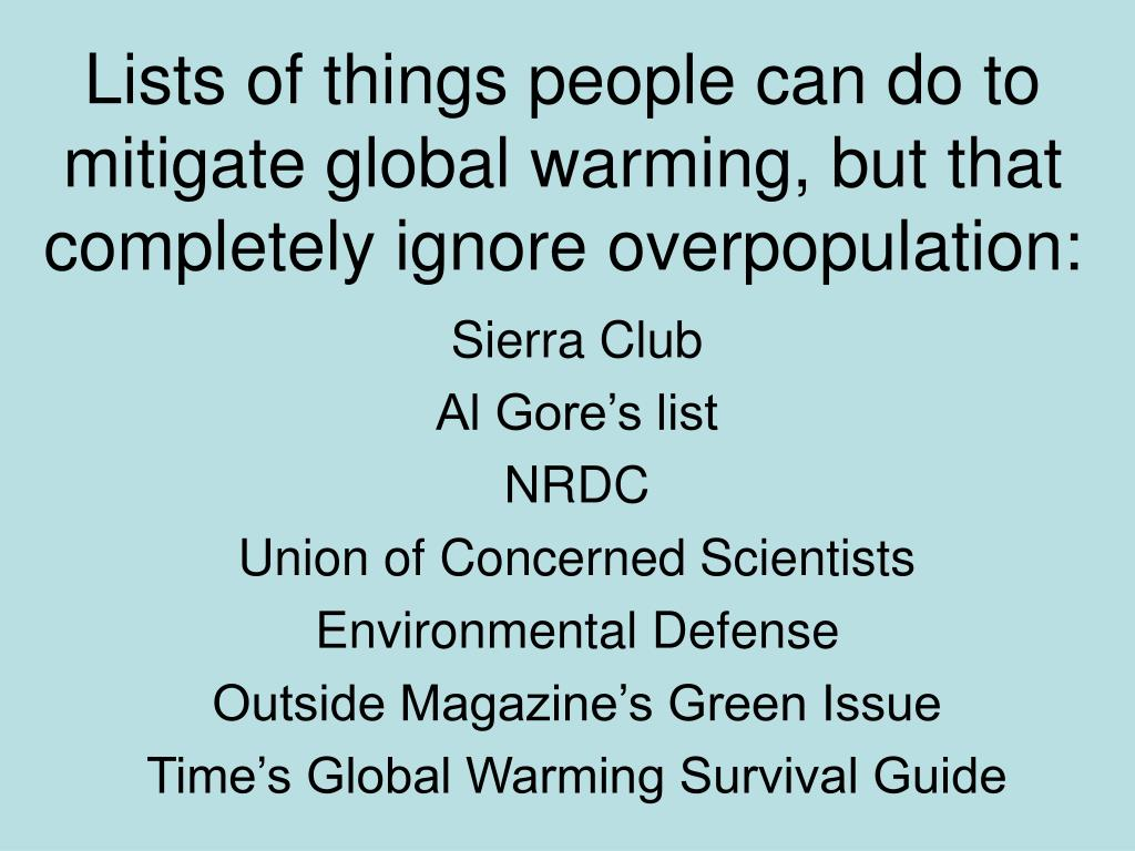 Lists of things people can do to mitigate global warming, but that completely ignore overpopulation: