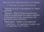 narrow the interpretation of states practice of law definitions