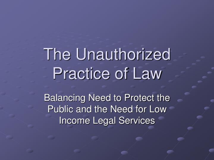 the unauthorized practice of law n.