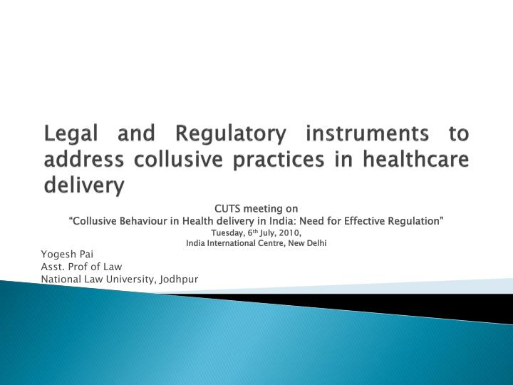 legal and regulatory instruments to address collusive practices in healthcare delivery n.