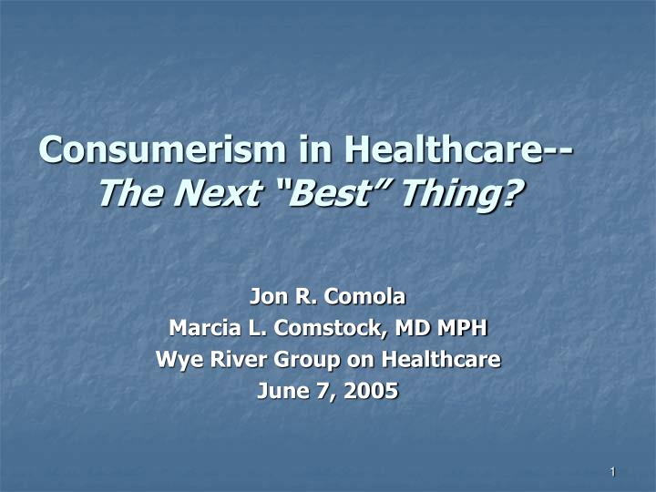 consumerism in healthcare the next best thing n.