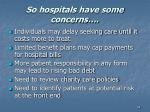 so hospitals have some concerns