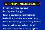 epidermoid dermoid