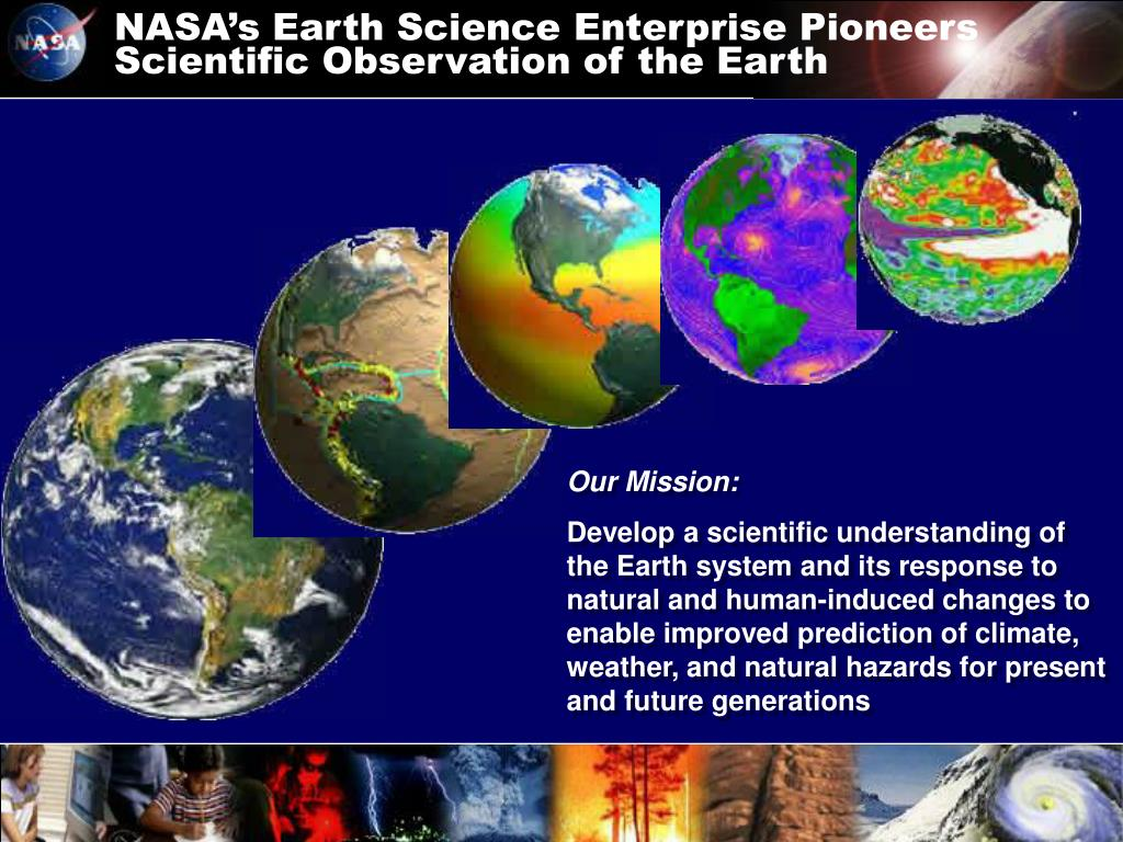 NASA's Earth Science Enterprise Pioneers Scientific Observation of the Earth