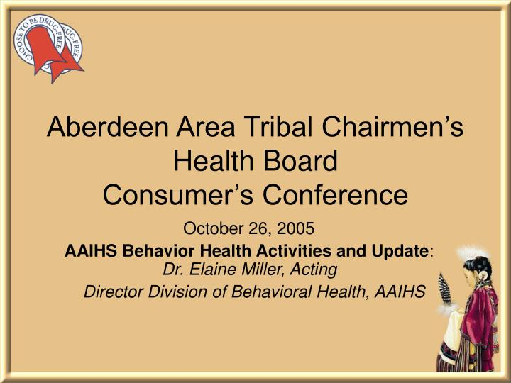 aberdeen area tribal chairmen s health board consumer s conference n.