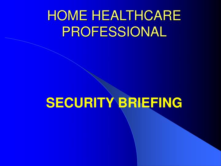 Home healthcare professional