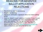 reasons for absentee ballot application rejections
