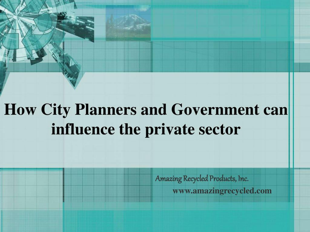 How City Planners and Government can influence the private sector