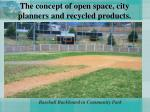 the concept of open space city planners and recycled products7