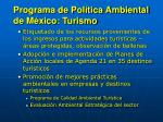 programa de pol tica ambiental de m xico turismo