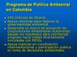 programa de pol tica ambiental en colombia