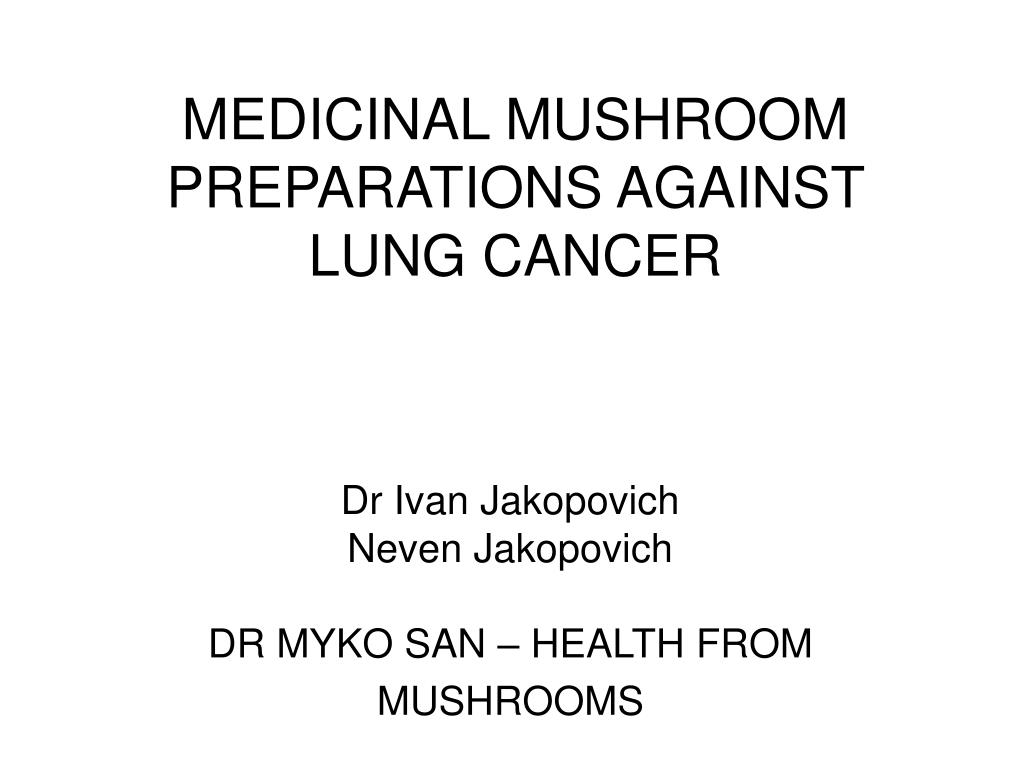 medicinal mushroom preparations against lung cancer l.