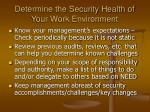 determine the security health of your work environment