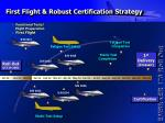 first flight robust certification strategy