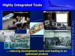 highly integrated tools