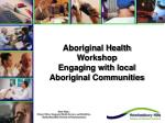 aboriginal health workshop engaging with local aboriginal communities