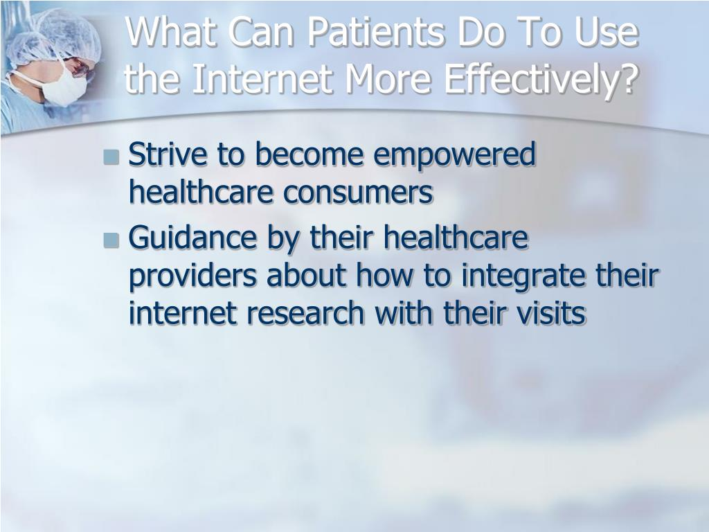 What Can Patients Do To Use the Internet More Effectively?