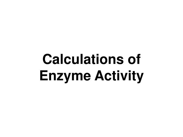calculations of enzyme activity n.