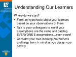 understanding our learners