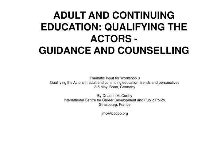 adult and continuing education qualifying the actors guidance and counselling n.
