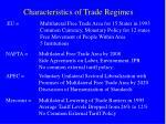 characteristics of trade regimes