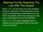 bearing fruit by reaching the lost with the gospel