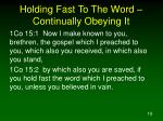 holding fast to the word continually obeying it