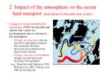 2 impact of the atmosphere on the ocean heat transport interannual to decadal time scales