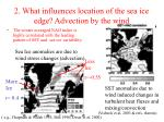 2 what influences location of the sea ice edge advection by the wind