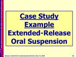 case study example extended release oral suspension