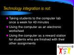 technology integration is not
