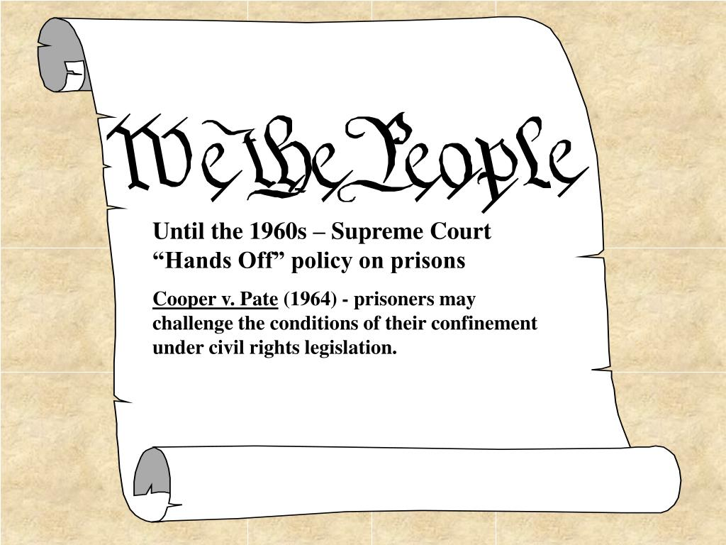 """Until the 1960s – Supreme Court """"Hands Off"""" policy on prisons"""