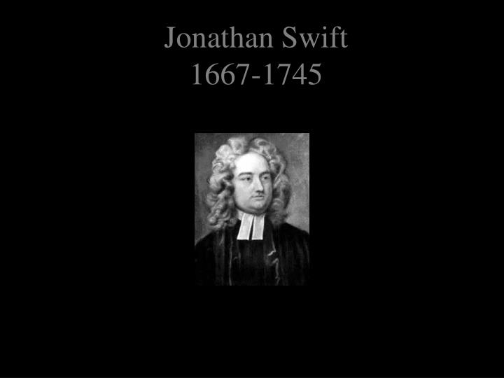 jonathan swift 1667 1745 n.