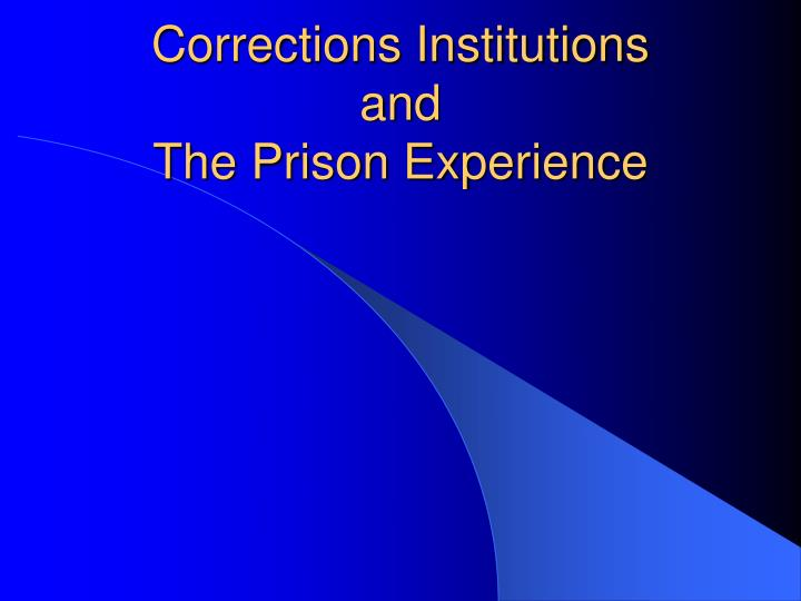 corrections institutions and the prison experience n.